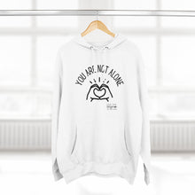 Load image into Gallery viewer, You Are Not Alone Unisex Premium Pullover Hoodie