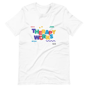 Therapy Works Unisex T-Shirt