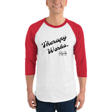 "Load image into Gallery viewer, ""Therapy Works"" 3/4-sleeve Raglan Shirt"