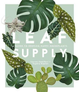LEAF SUPPLY. A GUIDE TO KEEPING HAPPY HOUSEPLANTS