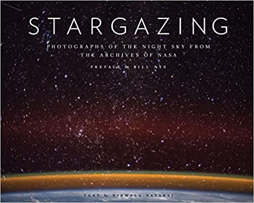 STARGAZING PHOTOGRAPHS OF THE NIGHT SKY FROM THE ARCHIVES OF NASA