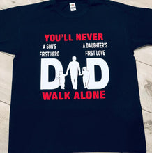 "Load image into Gallery viewer, FATHER'S DAY - DAD ""Son's First Hero""- Daughter's First Love PERSONALISED T-SHIRT"