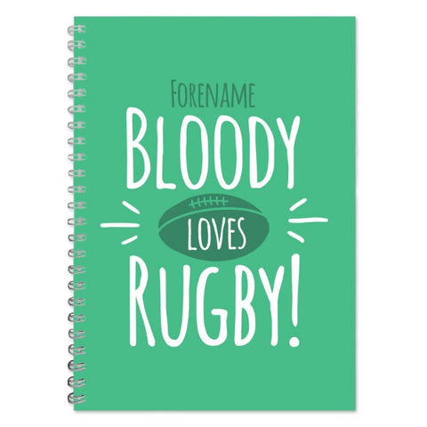 Personalised Bloody Loves Rugby A5 Lined Notepad