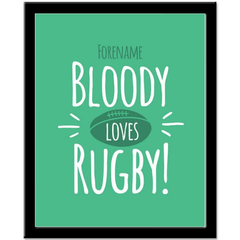 Personalised Bloody Loves Rugby 290 x 360 Framed Print