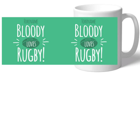 Personalised Bloody Loves Rugby Mug