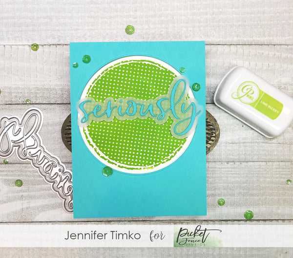 Seriously by Jen Timko | Polka Dot Grunge Stamp by Picket Fence Studios, Seriously Die by Picket Fence Studios