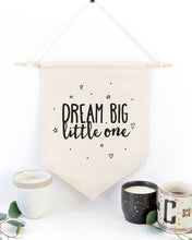 Load image into Gallery viewer, Dream Big Little One Hanging Wall Banner