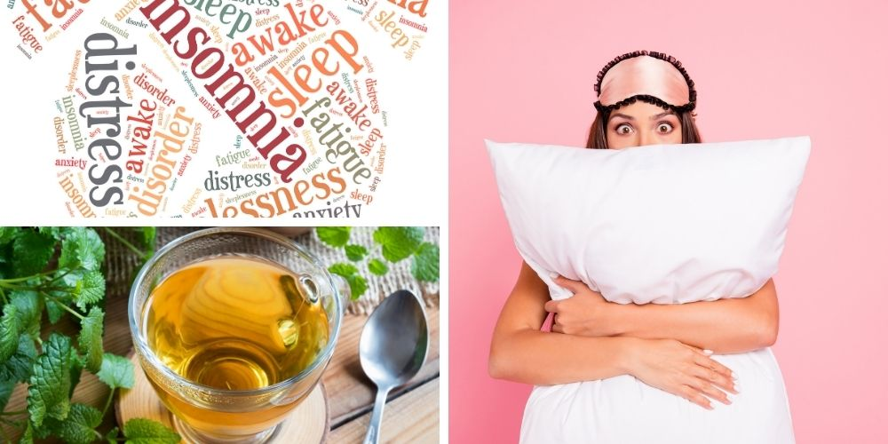 Three Images | Insomnia Spelled Out, Woman Who Needs Sleep & Lemon Balm Tea