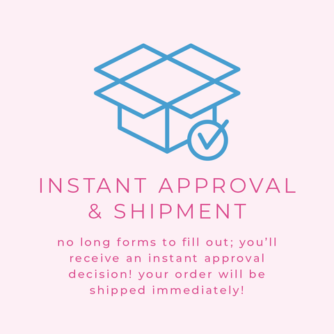 instant approval & shipment