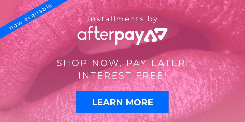 installments by afterpay - shop now, pay latre! interest free!