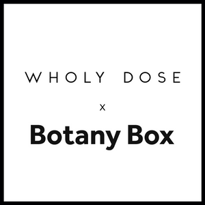 Wholy Dose x Botany Box Partnership