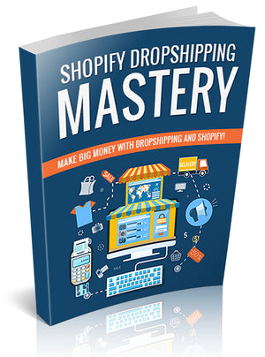 Shopify Dropshipping Mastery