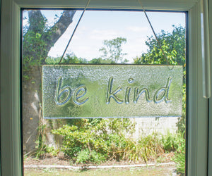 "be kind Suncatcher - Hanging - 34x13cm(13 1/2x5"")"