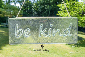 be kind glass hanging sign, glass suncatcher be kind