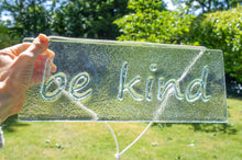 "Load image into Gallery viewer, be kind Suncatcher - Hanging - 34x13cm(13 1/2x5"")"