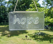 Load image into Gallery viewer, hope suncatcher glass sign