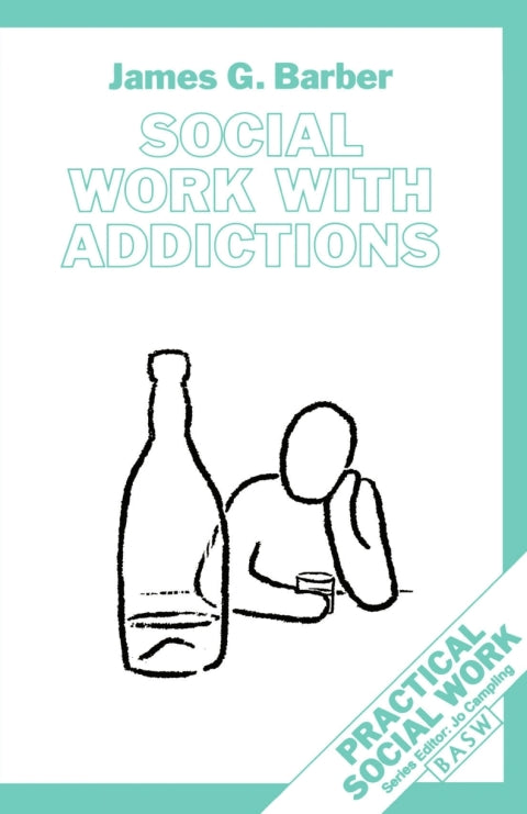 Social Work with Addictions | Zookal Textbooks | Zookal Textbooks