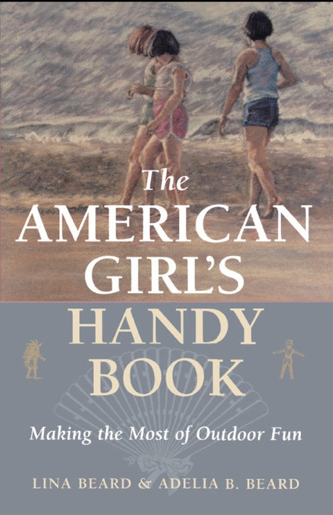 The American Girl's Handy Book | Zookal Textbooks | Zookal Textbooks