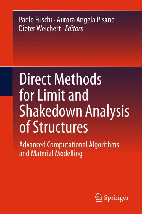 Direct Methods for Limit and Shakedown Analysis of Structures | Zookal Textbooks | Zookal Textbooks