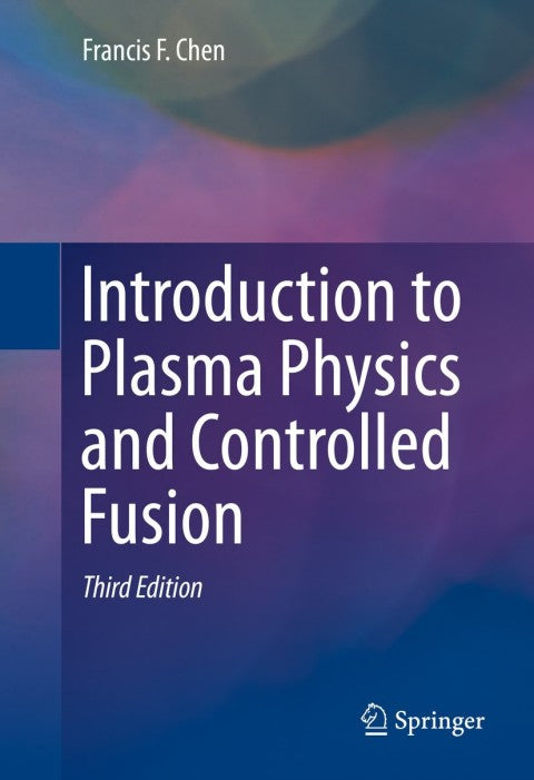 Introduction to Plasma Physics and Controlled Fusion | Zookal Textbooks | Zookal Textbooks