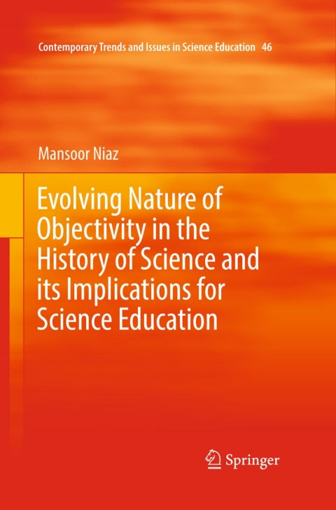 Evolving Nature of Objectivity in the History of Science and its Implications for Science Education | Zookal Textbooks | Zookal Textbooks