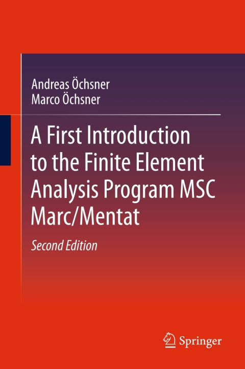 A First Introduction to the Finite Element Analysis Program MSC Marc/Mentat | Zookal Textbooks | Zookal Textbooks