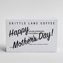 Load image into Gallery viewer, HOUSE ESPRESSO - HAPPY MOTHER'S DAY