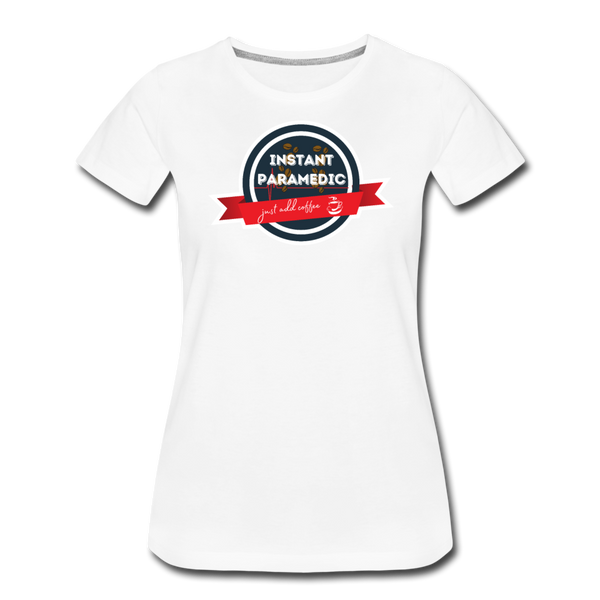Paramedic, Just Add Coffee - Women's Premium T-Shirt - white