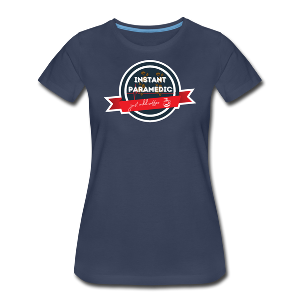 Paramedic, Just Add Coffee - Women's Premium T-Shirt - navy