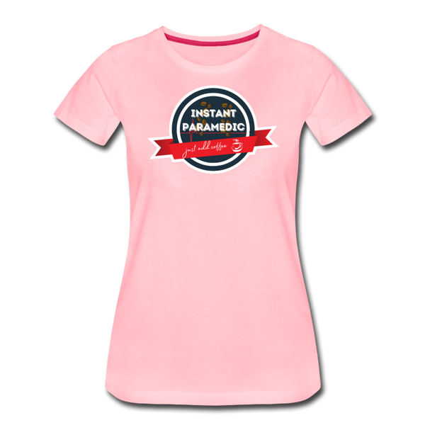 Paramedic, Just Add Coffee - Women's Premium T-Shirt - pink