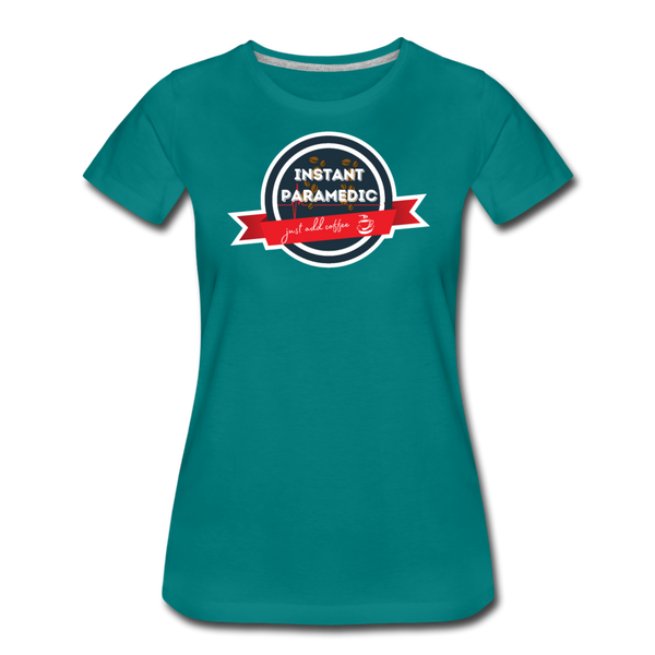 Paramedic, Just Add Coffee - Women's Premium T-Shirt - teal
