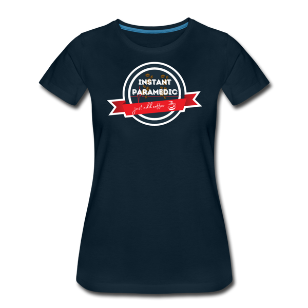 Paramedic, Just Add Coffee - Women's Premium T-Shirt - deep navy