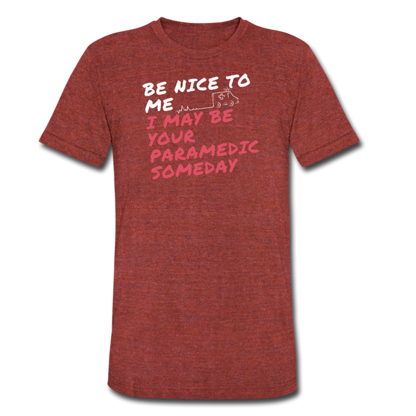 Be Nice, Paramedic - Tri-Blend T-Shirt - heather cranberry
