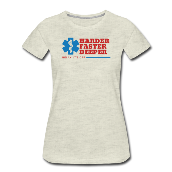 Harder Faster Deeper - Women's Premium T-Shirt - heather oatmeal