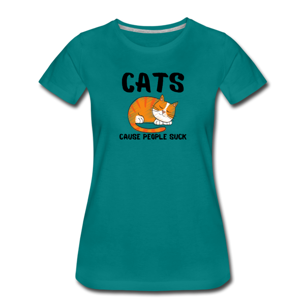 Cats, Cause People Suck - Women's Premium T-Shirt - teal