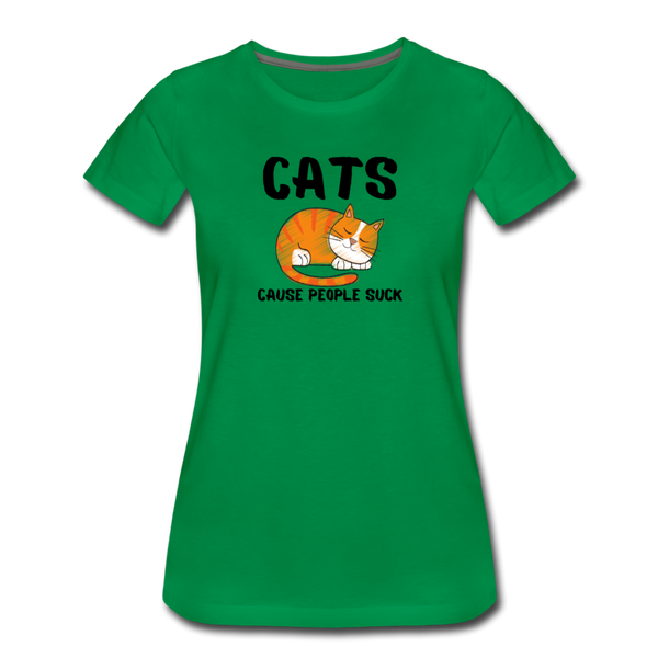 Cats, Cause People Suck - Women's Premium T-Shirt - kelly green