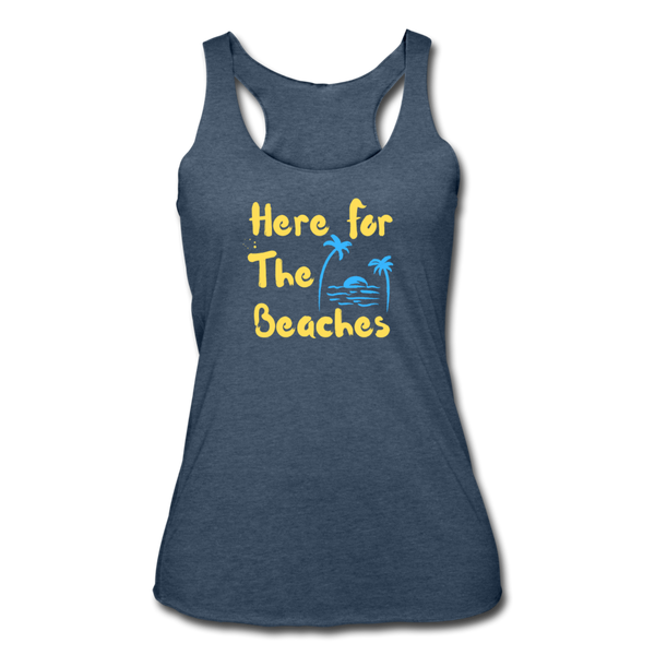 Here For The Beaches - Women's Tri-Blend Racerback Tank - heather navy
