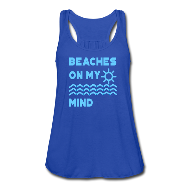 Beaches On My Mind - Women's Flowy Tank Top by Bella - royal blue
