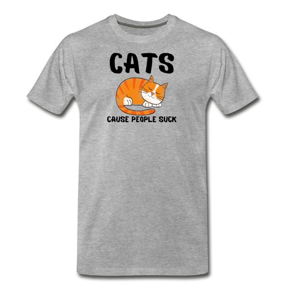 Cats Cause People Suck - Men's Premium T-Shirt - heather gray