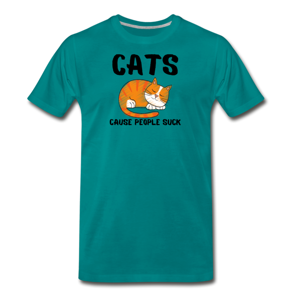 Cats Cause People Suck - Men's Premium T-Shirt - teal