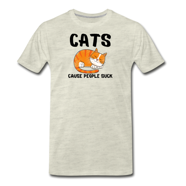 Cats Cause People Suck - Men's Premium T-Shirt - heather oatmeal