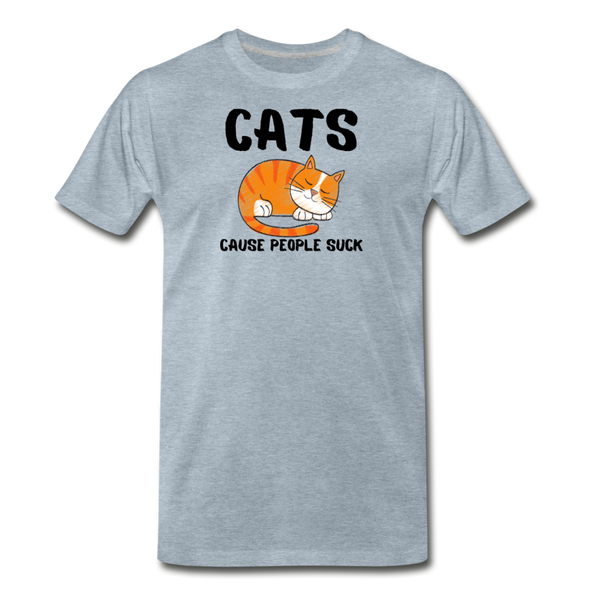 Cats Cause People Suck - Men's Premium T-Shirt - heather ice blue