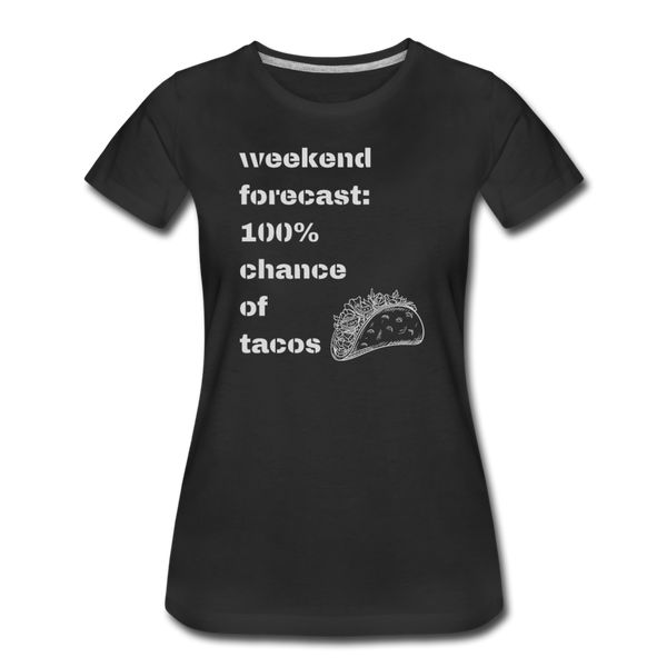 Weekend Forecast Tacos - Women's Premium T-Shirt - black
