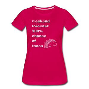 Weekend Forecast Tacos - Women's Premium T-Shirt - dark pink