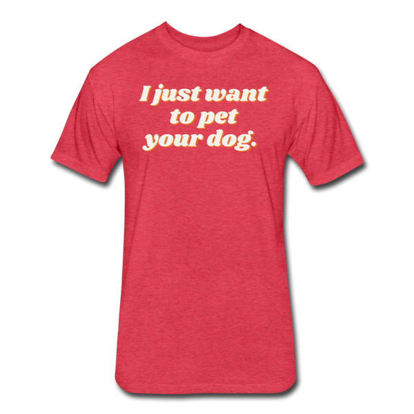 I Just Want To Pet Your Dog - Men's Cotton/Poly T-Shirt - heather red