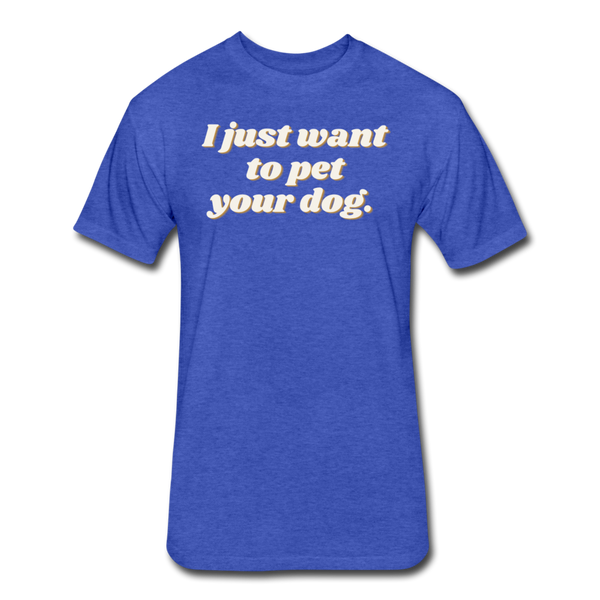 I Just Want To Pet Your Dog - Men's Cotton/Poly T-Shirt - heather royal