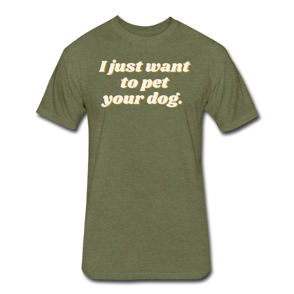 I Just Want To Pet Your Dog - Men's Cotton/Poly T-Shirt - heather military green