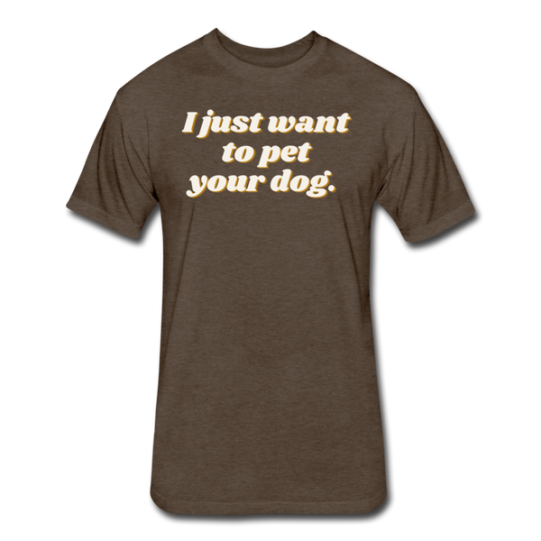 I Just Want To Pet Your Dog - Men's Cotton/Poly T-Shirt - heather espresso