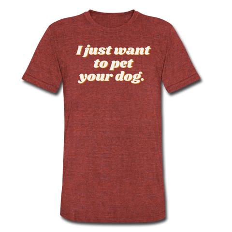 I Just Want To Pet Your Dog - Men's Tri-Blend T-Shirt - heather cranberry
