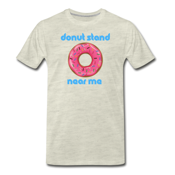 Donut Stand Near Me - Men's Premium T-Shirt - heather oatmeal